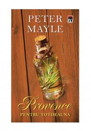 Provence pentru totdeauna, Peter Mayle - Editura Rao